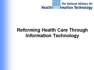 Reforming Health Care Through Information Technology Health Care