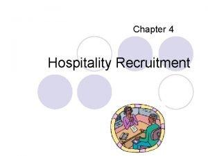 Chapter 4 Hospitality Recruitment Recruitment l l Company