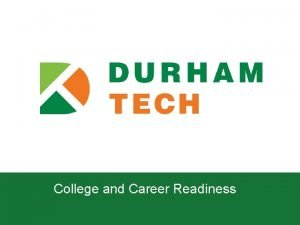 College and Career Readiness College and Career Readiness
