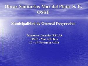 Obras Sanitarias Mar del Plata S E OSSE