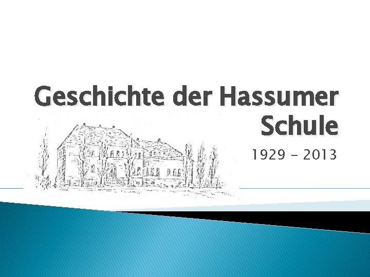 Geschichte der Hassumer Schule 1929 2013 Bis 1929