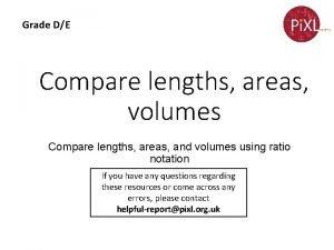 Grade DE Compare lengths areas volumes Compare lengths