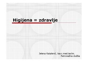 Higijena zdravlje Jelena Kataleni bacc med techn Patronana