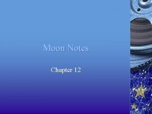 Moon Notes Chapter 12 The Moon The positions
