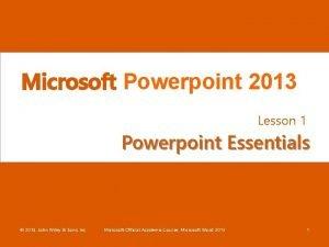 Microsoft Powerpoint 2013 Lesson 1 Powerpoint Essentials 2014