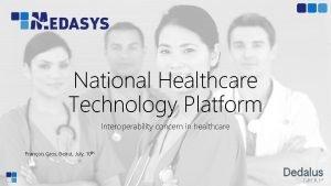 National Healthcare Technology Platform Interoperability concern in healthcare