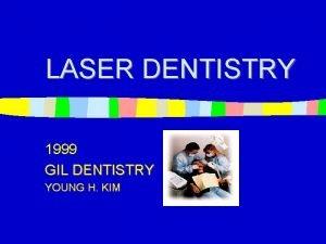 LASER DENTISTRY 1999 GIL DENTISTRY YOUNG H KIM