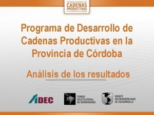 Programa de Desarrollo de Cadenas Productivas en la