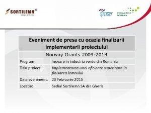 Eveniment de presa cu ocazia finalizarii implementarii proiectului