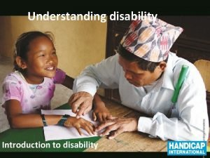 Understanding disability Introduction to disability Introduction to disability