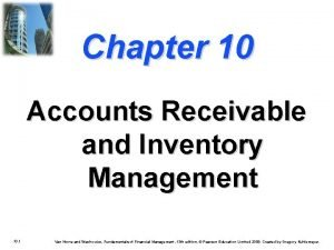 Chapter 10 Accounts Receivable and Inventory Management 10