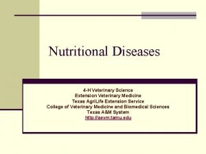 Nutritional Diseases 4 H Veterinary Science Extension Veterinary