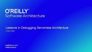 Lessons in Debugging Serverless Architecture Chen Harel About