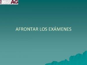 AFRONTAR LOS EXMENES AFRONTAR LOS EXMENES u PREPARACIN