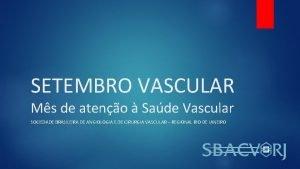SETEMBRO VASCULAR Ms de ateno Sade Vascular SOCIEDADE