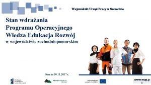Wojewdzki Urzd Pracy w Szczecinie Stan wdraania Programu