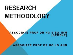 RESEARCH METHODOLOGY ASSOCIATE PROF DR NG SIEW IMM