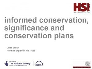 informed conservation significance and conservation plans HSEd Jules