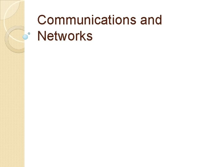 Communications and Networks Communications Computer communications describe a