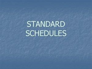 STANDARD SCHEDULES ENTERING SCHEDULES PDM STANDARD SCHEDULE EDIT