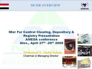 MCDR OVERVIEW Misr For Central Clearing Depository Registry