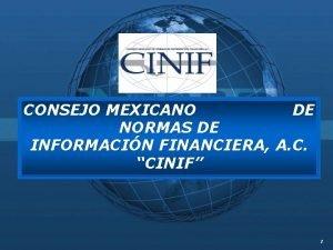 CONSEJO MEXICANO DE NORMAS DE INFORMACIN FINANCIERA A