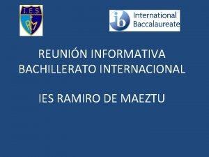 REUNIN INFORMATIVA BACHILLERATO INTERNACIONAL IES RAMIRO DE MAEZTU