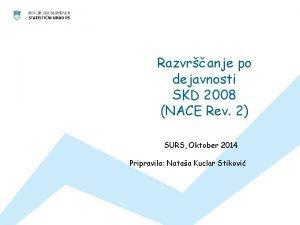Razvranje po dejavnosti SKD 2008 NACE Rev 2