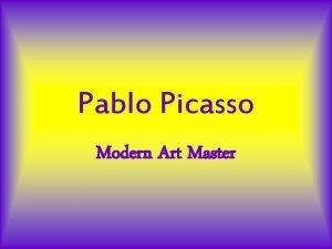 Pablo Picasso Modern Art Master Pablo Picasso Was