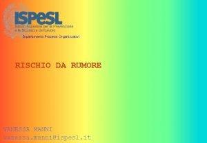 Dipartimento Processi Organizzativi RISCHIO DA RUMORE VANESSA MANNI