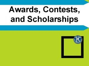 Awards Contests and Scholarships Why are Awards Contests