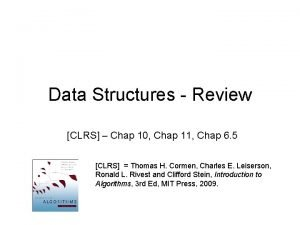 Data Structures Review CLRS Chap 10 Chap 11