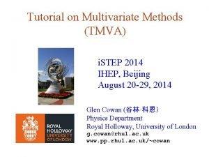 Tutorial on Multivariate Methods TMVA i STEP 2014