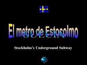 Stockholms Underground Subway El metro de Estocolmo est