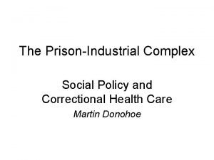 The PrisonIndustrial Complex Social Policy and Correctional Health