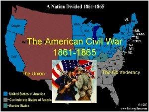 The American Civil War 1861 1865 The Union