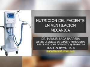 NUTRICION DEL PACIENTE EN VENTILACION MECANICA DR MANUEL