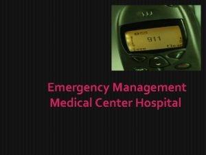 Emergency Management Medical Center Hospital EMERGENCY MANAGEMENT A