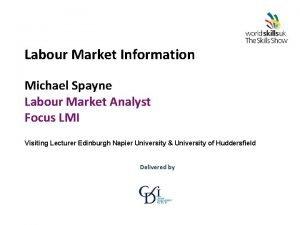 Labour Market Information Michael Spayne Labour Market Analyst
