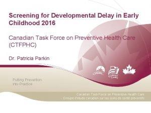 Screening for Developmental Delay in Early Childhood 2016