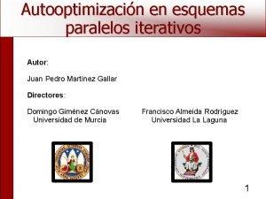Autooptimizacin en esquemas paralelos iterativos Autor Juan Pedro