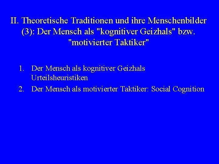 II Theoretische Traditionen und ihre Menschenbilder 3 Der