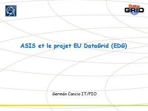 ASIS et le projet EU Data Grid EDG