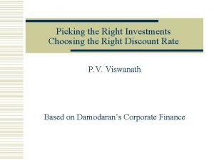 Picking the Right Investments Choosing the Right Discount