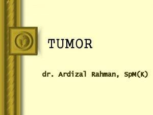 TUMOR dr Ardizal Rahman Sp MK Tumor Palpebra