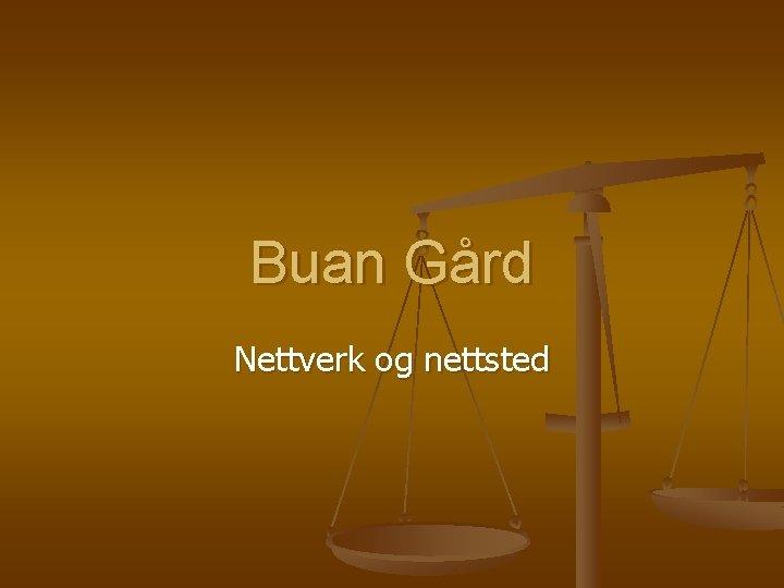 Buan Grd Nettverk og nettsted Buan Grd n