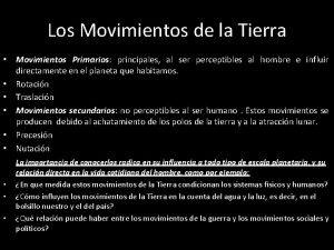 Los Movimientos de la Tierra Movimientos Primarios principales