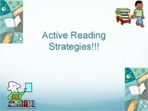 Active Reading Strategies Six Strategies Visualize Clarify Question