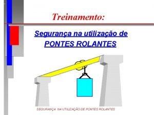 Treinamento Segurana na utilizao de PONTES ROLANTES SEGURANA