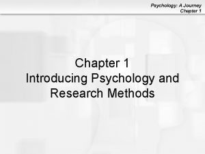 Psychology A Journey Chapter 1 Introducing Psychology and